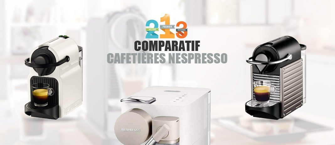 cafetieres nespresso comparatif