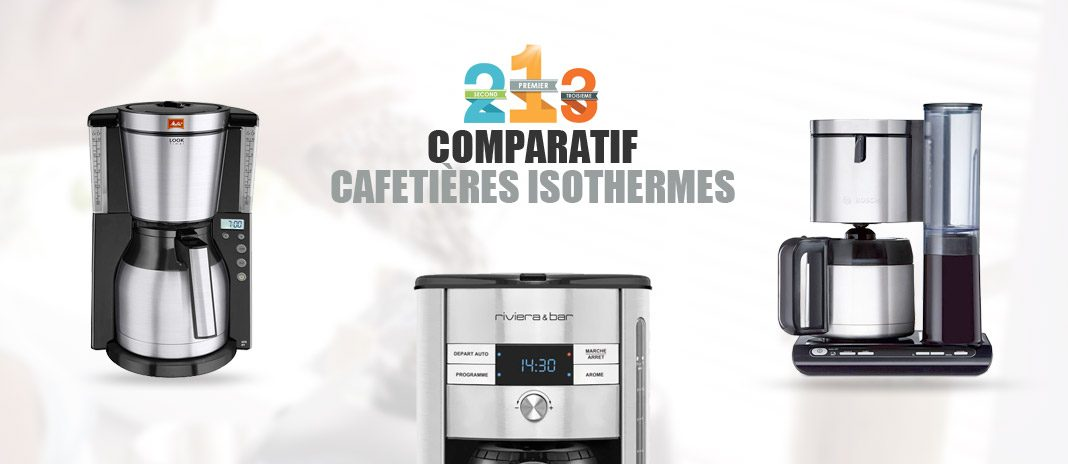 comparatif cafetieres isotherme
