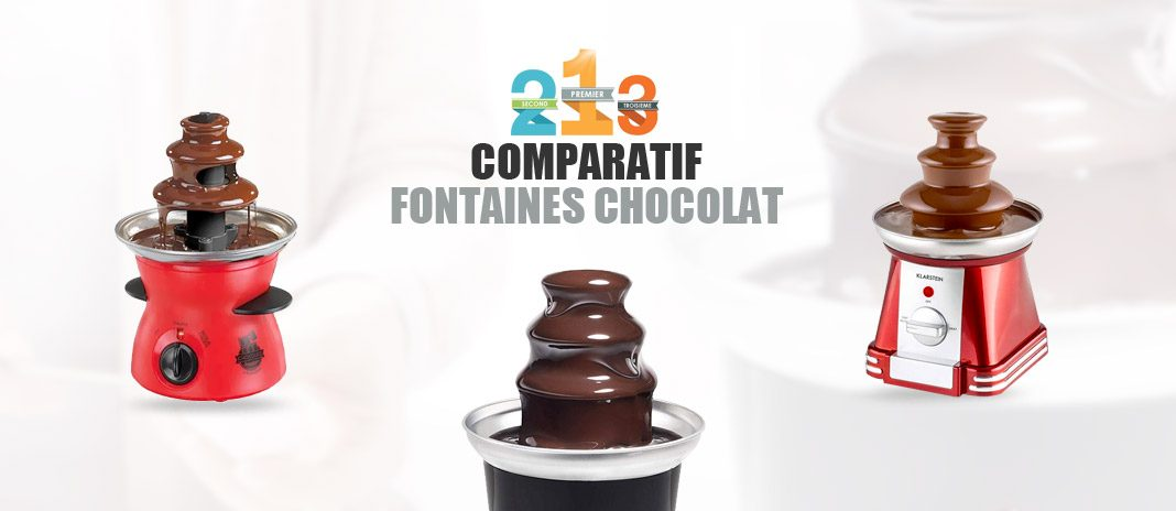 comparatif fontaines chocolat